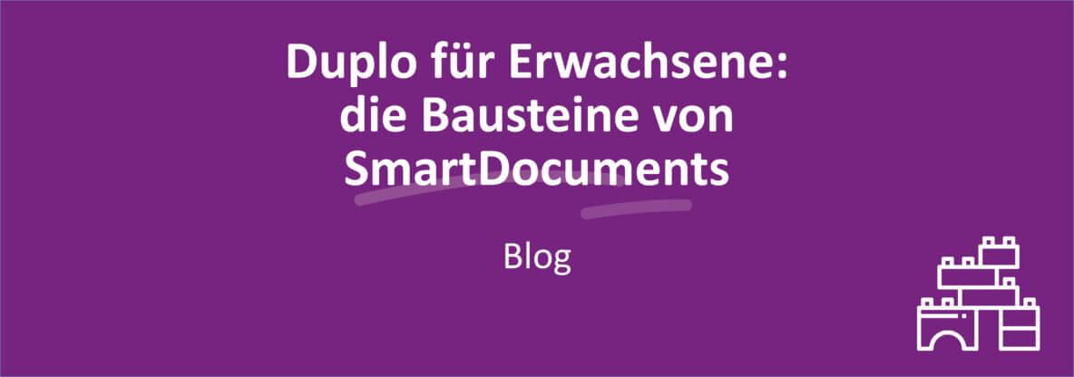 Die Bausteine von SmartDocuments