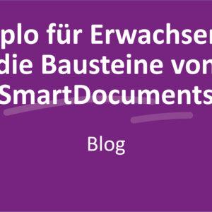 Duplo für Erwachsene: die Bausteine von SmartDocuments