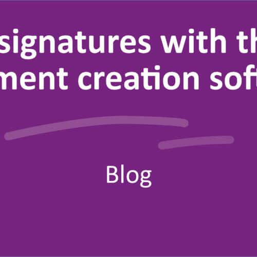 Your autograph please: digital signatures with the right document creation software