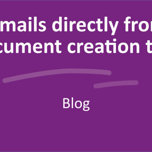 Send emails directly from your document creation tool