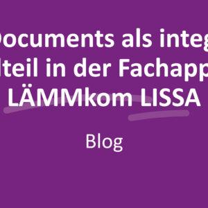 SmartDocuments als integrativer Bestandteil in der Fachapplikation LÄMMkom LISSA
