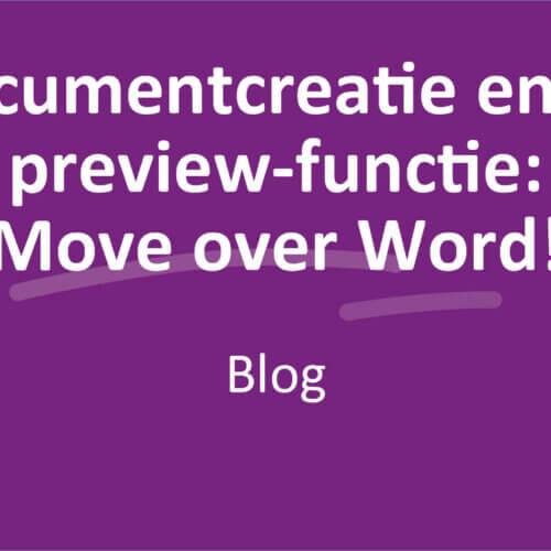 Documentcreatie en de preview-functie: move over Word!