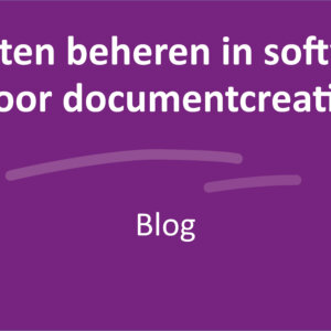 Rechten beheren in software voor documentcreatie