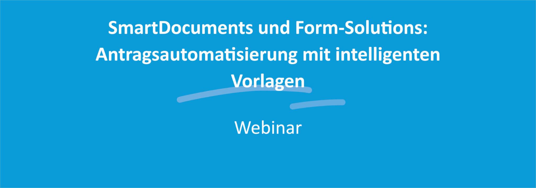 SmartDocuments und Form-Solutions Antragsautomatisierung mit intelligenten Vorlagen