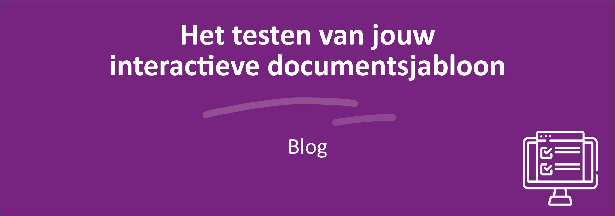 Het testen van jouw interactieve documentsjabloon