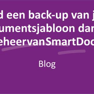 Altijd een back-up van jouw documentsjabloon dankzij versiebeheer van SmartDocuments