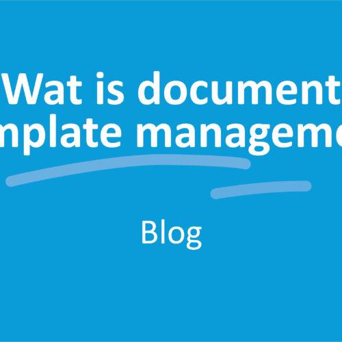 Wat is Document Template Management