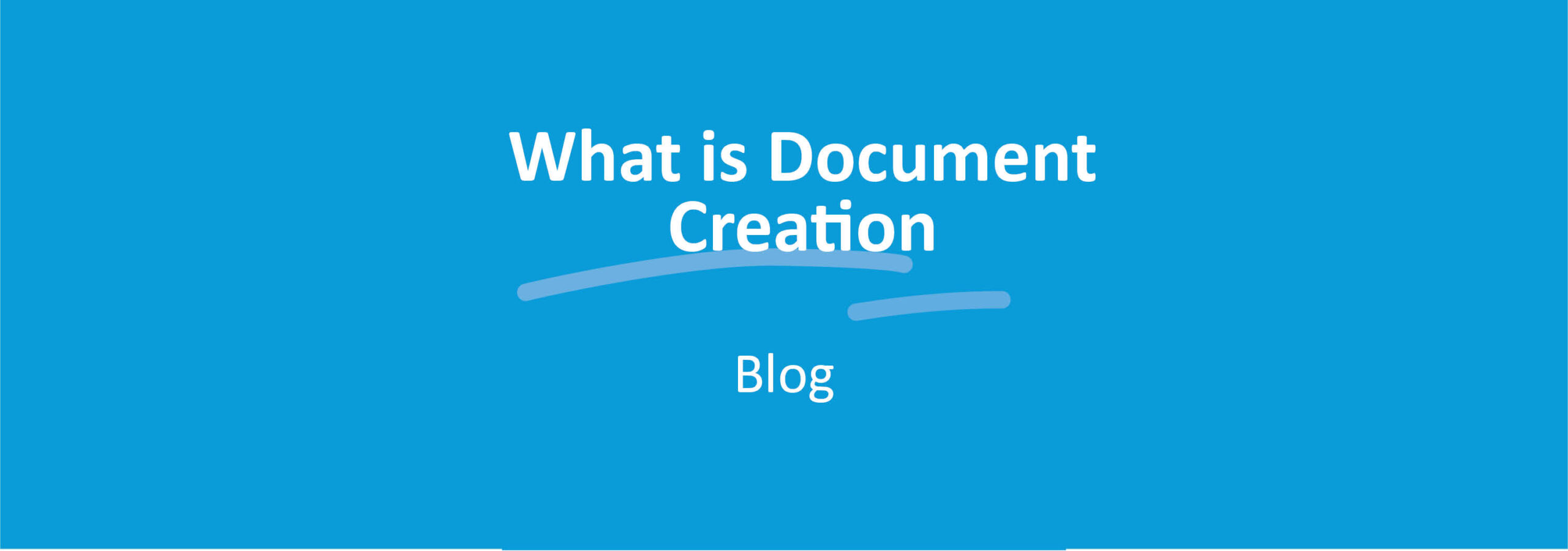 What is Document Creation