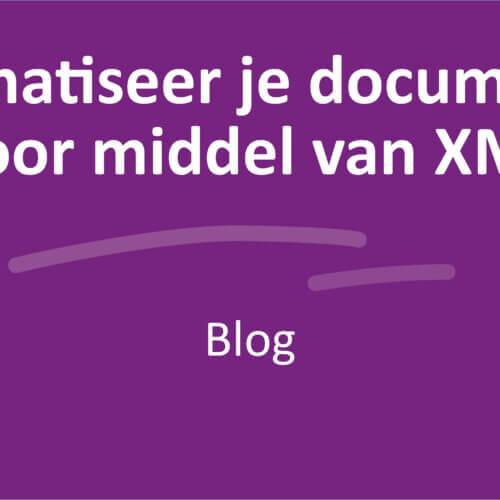 Automatiseer je documenten door middel van XML